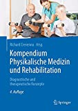 Kompendium Physikalische Medizin und Rehabilitation: Diagnostische und therapeutische Konzepte