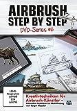 Airbrush Step by Step DVD-Series #6: Kreativtechniken für Airbrush-Künstler