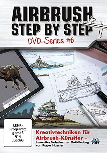Airbrush Step by Step DVD-Series #6: Kreativtechniken für Airbrush-Künstler - Airbrush Dvd