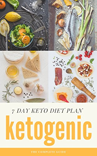 Complete Ketogenic Diet: 7 Day Ketogenic Diet Plan Guide (The Principle Book 1) (English Edition) -
