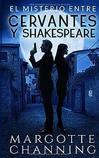 EL MISTERIO ENTRE CERVANTES Y SHAKESPEARE: Un nuevo género de novela: Suspense Romántico par Margotte Channing