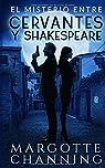 EL MISTERIO ENTRE CERVANTES Y SHAKESPEARE: Un nuevo género de novela: Suspense Romántico par Channing