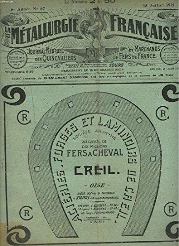 LA METALLURGIE FRANCAISE, JOURNAL MENSUEL DES QUINCAILIERS ET MARCHANDS DE FERS DE FRANCE N°67, 15 JUILLET 1921. LA PROTECTION DU LOCATAIRE COMMERCANT/ LES COOPERATIVES/ DOUANES/ LE DROIT D'ENQUETE DES AGENTS DU FISC /...