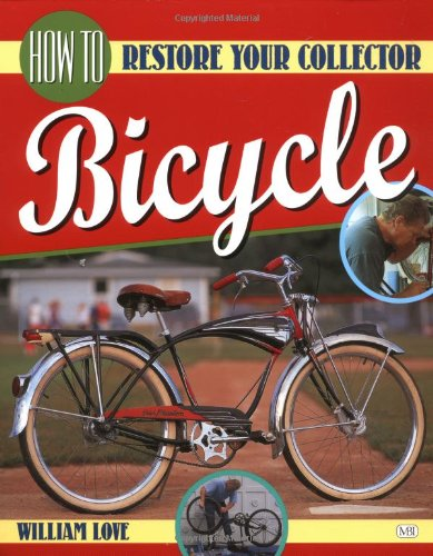 How to Restore Your Collector Bicycle (Bicycle Books) por Bill Love