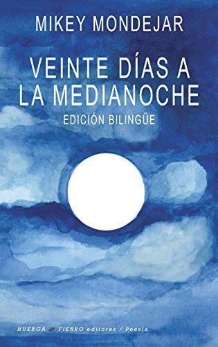 VEINTE DIAS A LA MEDIANOCHE (Poesía, Edición bilingue) por Mikey Mondejar
