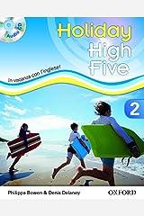 High five on holiday. Student book. Per la Scuola media. Con . Con espansione online: High five on holiday. Student book. Per la Scuola media.  Con espansione online: 2 Libro