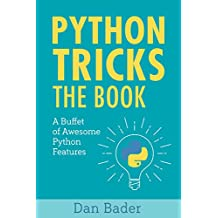 Python Tricks: A Buffet of Awesome Python Features (English Edition)