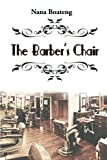 The Barber's Chair by Nana Boateng (2014-10-31)