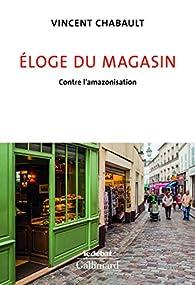 Éloge du magasin par Vincent Chabault