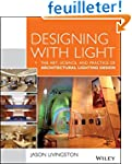 Designing With Light: The Art, Scienc...