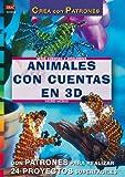 Serie Abalorios nº 15. ANIMALES CON CUENTAS EN 3D (Serie Cuentas Y Abalorios)