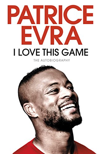 I Love This Game: The Autobiography (English Edition)