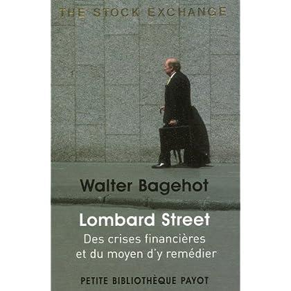 Lombard Street : Des crises financières et du moyen d'y remédier