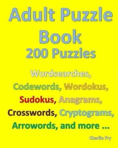 Adult Puzzle Book: 200 Puzzles por Charlie Fry