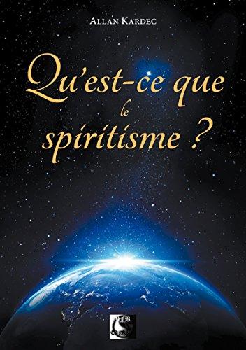 Qu'est-ce que le Spiritisme ? (VFB.ESOT.OCCUL.) par Allan Kardec