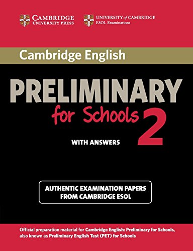 Cambridge English. Preliminary for schools. Student's book. With answers. Per le Scuole superiori. Con espansione online: Cambridge English ... Book with Answers (PET Practice Tests)
