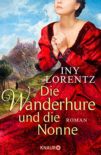Lorentz, Iny: Die Wanderhure und die Nonne