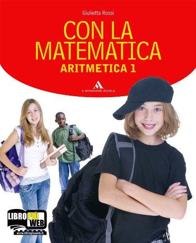 Con la matematica. Aritmetica-Geometria. Con prove nazionali-Informatica. Per la Scuola media. Con espansione online: 1