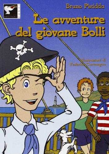 Le avventure del giovane Bolli usato  Spedito ovunque in Italia