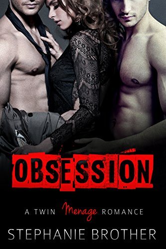 Obsession: A Twin Menage Romance (English Edition) por Stephanie Brother