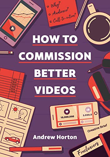 How to commission better videos (English Edition)