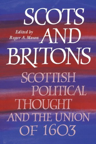 Scots and Britons: Scottish Political Thought and the Union of 1603 (1994-08-26)