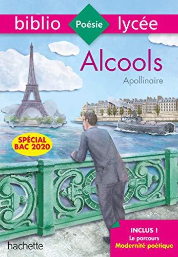 Bibliolycée Alcools Apollinaire Bac 2020 par Guillaume Apollinaire