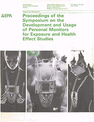 Proceedings of the Symposium on the Development and Usage of Personal Monitors for Exposure and Health Effects Studies (English Edition) -