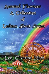Assorted Flavours: A Collection of Lesbian Short Stories