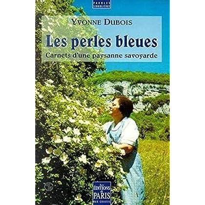 Les Perles bleues. Carnets d'une paysanne savoyarde