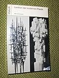 Lexikon der modernen Plastik. - Werner Plastik/Skulpturen/Bildhauerei/XX. Jahrhundert/Kunstgeschichte - Schmalenbach (Vorwort)