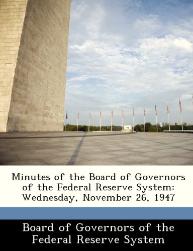 Minutes of the Board of Governors of the Federal Reserve System: Wednesday, November 26, 1947