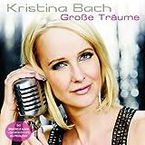 Songtexte von Kristina Bach - Große Träume