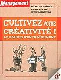 Image de Cultivez votre créativité ! : Le cahier d'entraînement