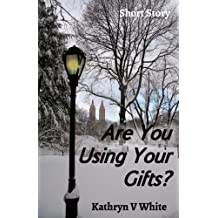 Are You Using Your Gifts?