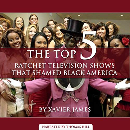 The Top 5 Most Ratchet Television Shows that Shamed Black America (English Edition) Onyx-tv