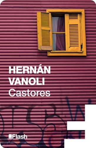 Castores (Flash Relatos) eBook: Vanoli, Hernán: Amazon.es: Tienda ...