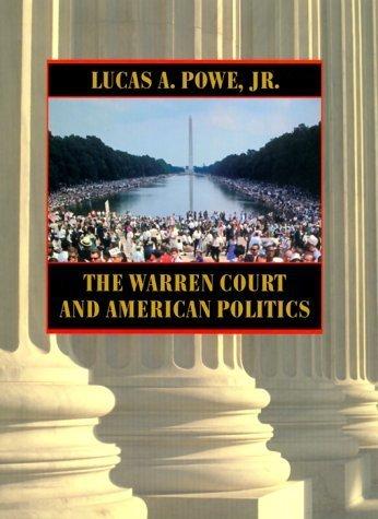 The Warren Court and American Politics by Lucas A. Powe Jr. (2000-03-24)