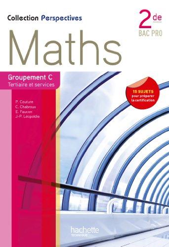 Perspectives Maths 2de Bac Pro Tertiaire et Service (C) - Livre élève - Ed.2013 par Elisabeth Faucon, Jean-Philippe Léopoldie, Paul Couture, Christophe Chabroux