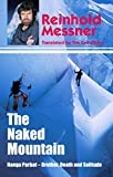 Naked Mountain: Nanga Parbat, Brother, Death, Solitude