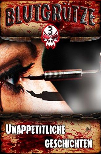 Blutgrütze 3: Unappetitliche Geschichten