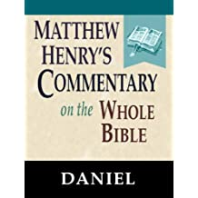 Matthew Henry's Commentary on the Whole Bible-Book of Daniel (English Edition)
