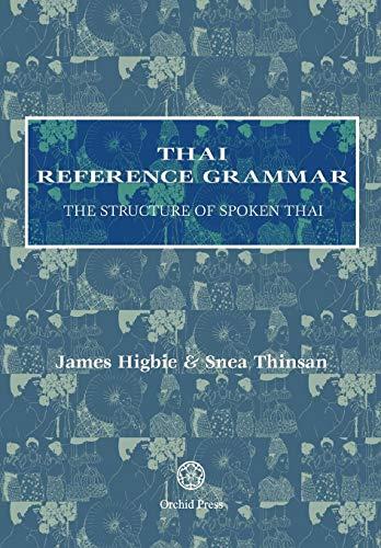 Thai Reference Grammar: The Structure of Spoken Thai