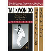 Tae Kwon Do: The Ultimate Reference Guide to the World's Most Popular Martial Art by Yeon Hee Park (1999-03-02)
