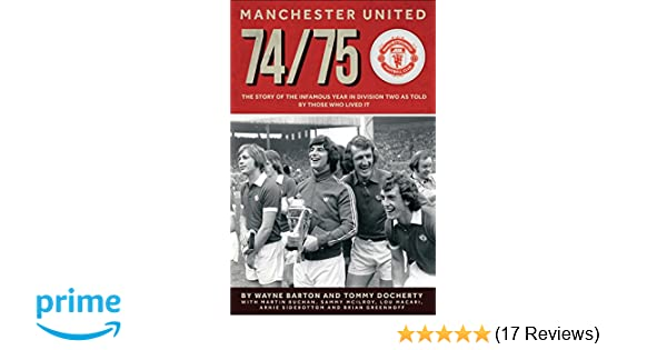 e53305af906 Manchester United 74/75: Amazon.co.uk: Wayne Barton: 9781909360334: Books