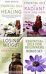 Essential Oils for Beginners, The Boxed Set: Including Essential Oils for Healing, Essential Oils for Radiant Skin and Hair, and Losing Weight with Essential Oils (English Edition)