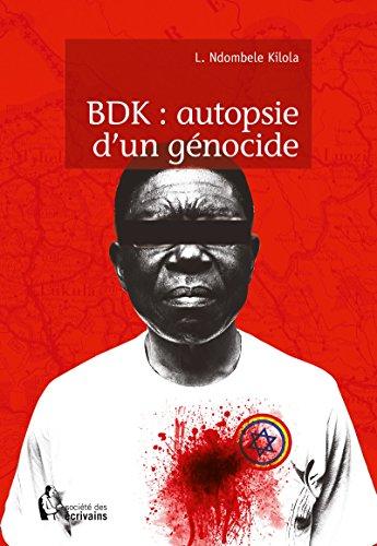 BDK : autopsie d'un génocide par L. Ndombele Kilola
