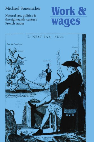 work-and-wages-natural-law-politics-and-the-eighteenth-century-french-trades