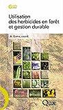 Utilisation des herbicides en forêt et gestion durable (Guide pratique)