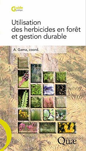 Utilisation des herbicides en forêt et gestion durable (Guide pratique) par Antoine Gama